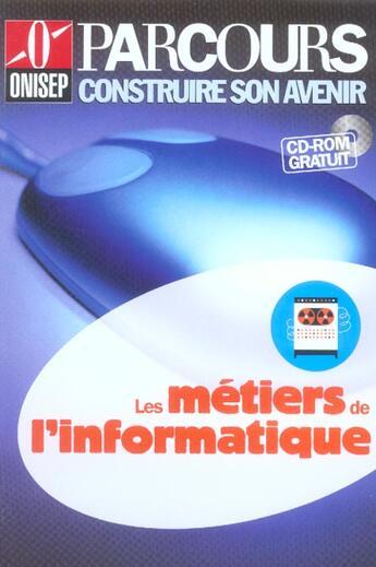 Couverture du livre « Les metiers de l'informatique » de Collectif aux éditions Onisep