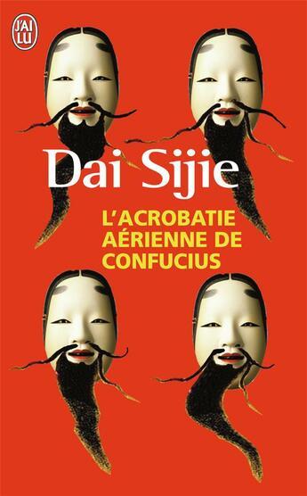 Couverture du livre « L'acrobatie aérienne de Confucius » de Sijie Dai aux éditions J'ai Lu