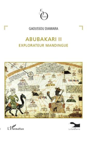 Couverture du livre « Abubakari II ; explorateur mandingue » de Gaoussou Diawara aux éditions Harmattan