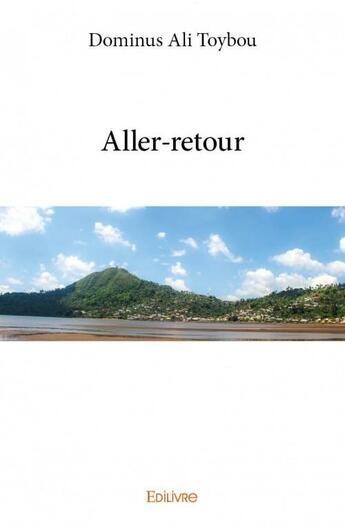 Couverture du livre « Aller-retour » de Dominus Ali Toybou aux éditions Edilivre-aparis