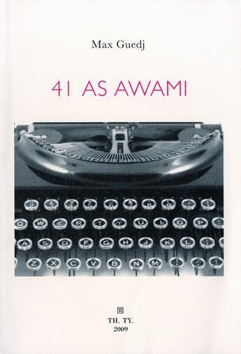 Couverture du livre « 41 As Awami pour l'amour de torico » de Max Guedj aux éditions Theatre Typographique
