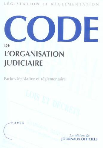 Couverture du livre « Code De L'Organisation Judiciaire ; Parties Legislative Et Reglemantaire » de Collectif aux éditions Documentation Francaise