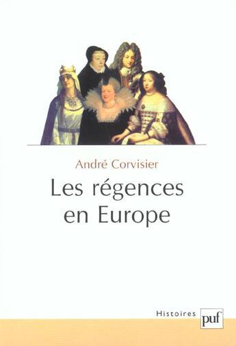Couverture du livre « Les régences en Europe » de Andre Corvisier aux éditions Puf