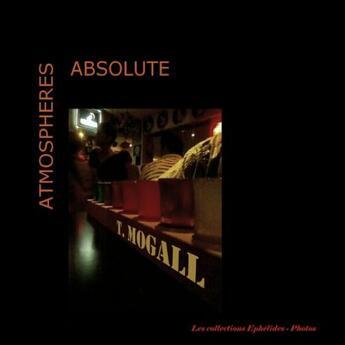 Couverture du livre « Atmospheres absolute » de Mogall aux éditions Books On Demand