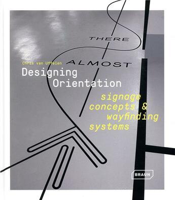 Couverture du livre « Designing orientation ; signage concepts et wayfinding systems » de Chris Van Uffelen aux éditions Braun