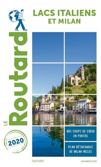 Couverture du livre « Guide du Routard ; lacs italiens et Milan (édition 2020) » de Collectif Hachette aux éditions Hachette Tourisme