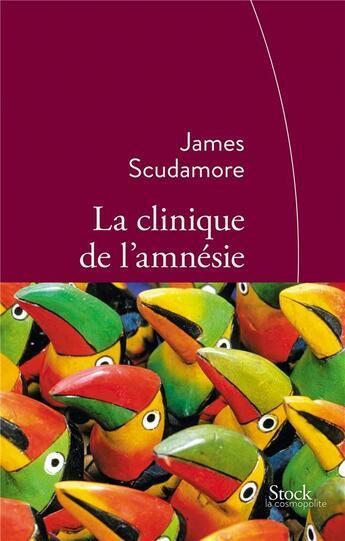 Couverture du livre « La clinique de l'amnésie » de James Scudamore aux éditions Stock