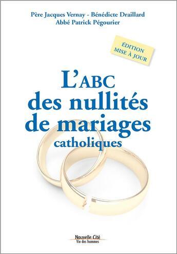 Couverture du livre « ABC des nullités de mariages catholiques » de Patrick Pegourier aux éditions Nouvelle Cite