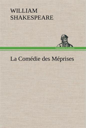 Couverture du livre « La Comedie Des Meprises » de Shakespeare W aux éditions Tredition