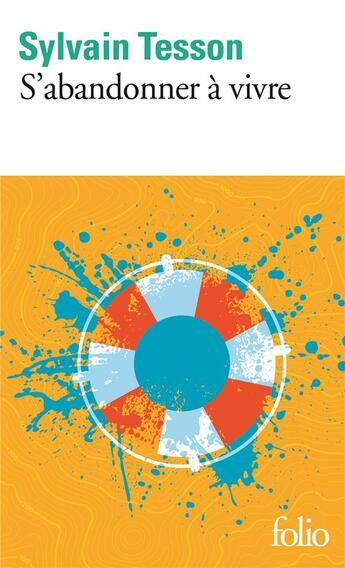 Couverture du livre « S'abandonner à vivre » de Sylvain Tesson aux éditions Gallimard