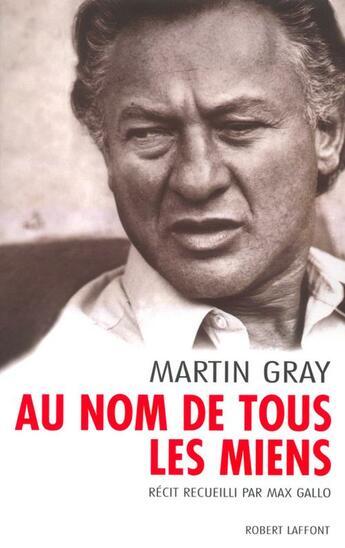 Couverture du livre « Au nom de tous les miens ; récit recueilli par Max Gallo » de Martin Gray aux éditions Robert Laffont