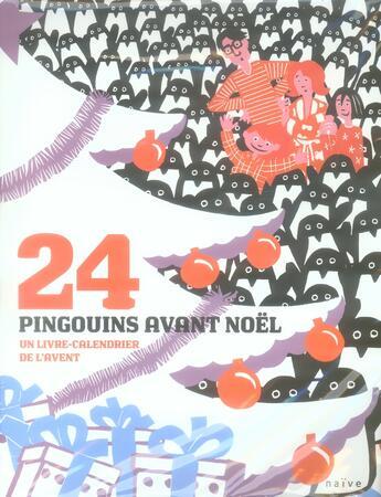 Couverture du livre « 24 pingouins avant Noël » de Joelle Jolivet aux éditions Naive