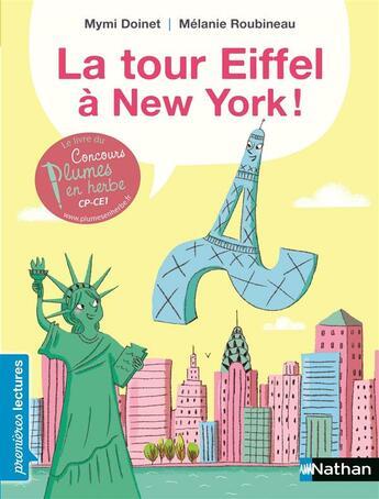 Couverture du livre « La tour Eiffel à New York ! » de Mymi Doinet et Melanie Roubineau aux éditions Nathan