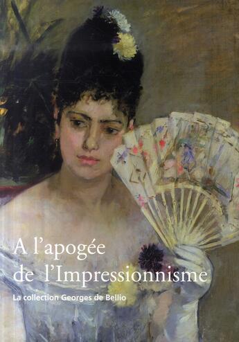 Couverture du livre « à l'apogée de l'impressionnisme » de Georges De Bellio aux éditions Bibliotheque Des Arts