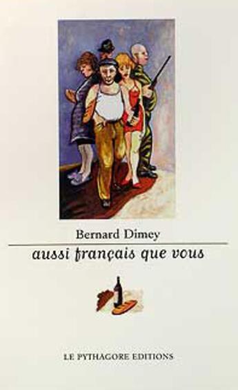 Couverture du livre « Aussi français que vous » de Bernard Dimey aux éditions Le Pythagore
