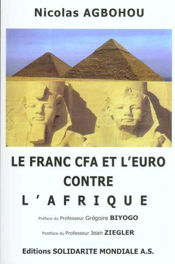 Couverture du livre « Le franc CFA et l'euro contre l'Afrique » de Nicolas Agbohou aux éditions Menaibuc
