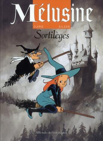 Couverture du livre « Mélusine T.1 ; sortilèges » de Francois Gilson et Clarke aux éditions Ecole Des Loisirs