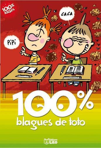 Couverture du livre « 100 % blagues de Toto » de Collectif aux éditions Lito