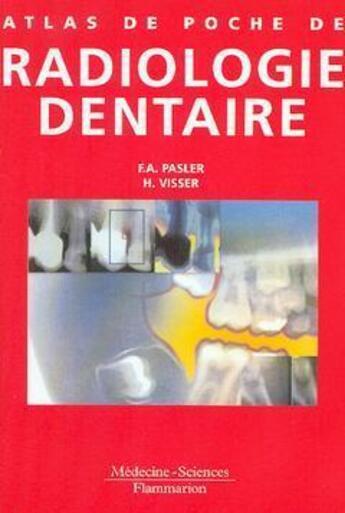 Couverture du livre « Atlas de poche de radiologie dentaire » de F.A. Pasler et H Visser aux éditions Lavoisier Msp