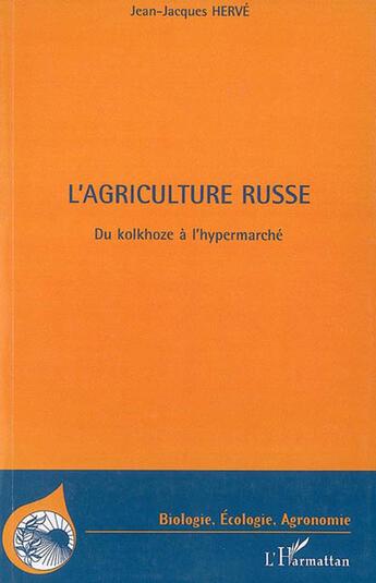 Couverture du livre « Agriculture russe du kolkhoze à l'hypermarché » de Jean-Jacques Herve aux éditions Harmattan