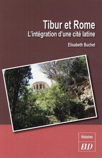 Couverture du livre « Tibur et rome l integration d un cite latine » de Buchet Elisabet aux éditions Pu De Dijon