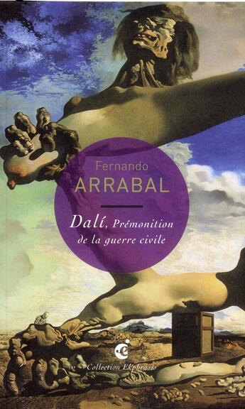 Couverture du livre « Dalí, prémonition de la guerre civile » de Fernando Arrabal aux éditions Invenit