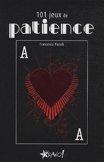 Couverture du livre « 101 jeux de patience » de Francesca Parodi aux éditions Bravo