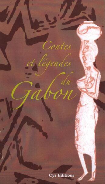 Couverture du livre « Contes et légendes du Gabon » de Marc Koutekissa aux éditions Cyr