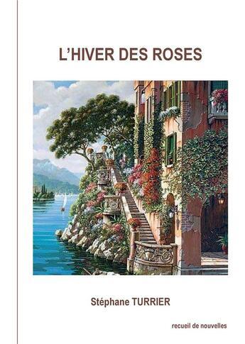 Couverture du livre « L'hiver des roses » de Stephane Turrier aux éditions Books On Demand