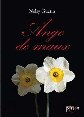 Couverture du livre « Ange de maux » de Nelsy Guerin aux éditions Persee