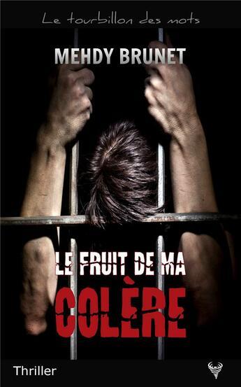 Couverture du livre « Le fruit de ma colère » de Mehdy Brunet aux éditions Taurnada