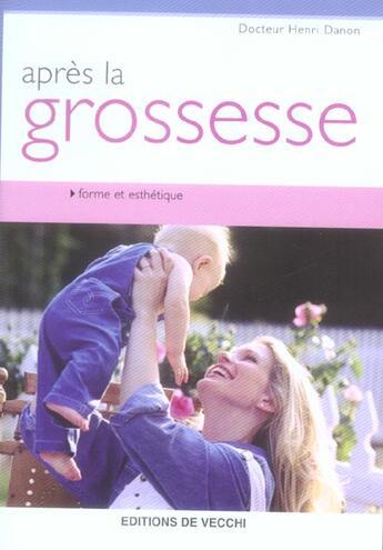 Couverture du livre « Apres La Grossesse » de Henri Danon aux éditions De Vecchi