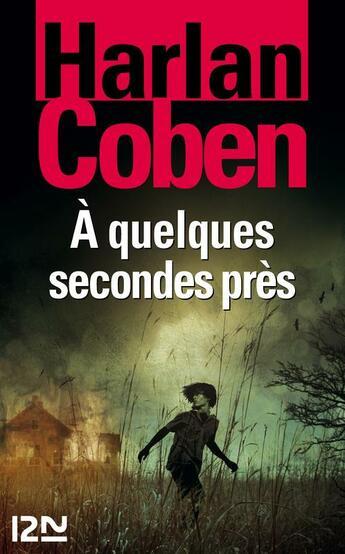 Couverture du livre « À quelques secondes près » de Harlan Coben aux éditions 12-21