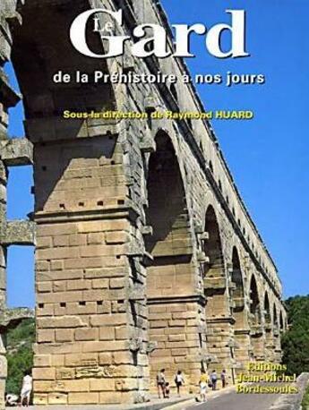 Couverture du livre « Le Gard ; de la Préhistoire à nos jours » de Collectif aux éditions Bordessoules