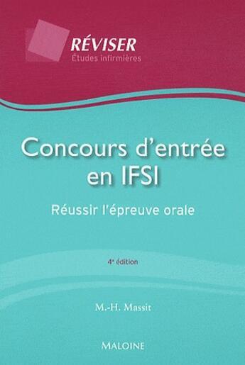 Couverture du livre « Concours d'entrée en IFSI ; réussir l'épreuve orale (4e édition) » de Marie-Helene Massit aux éditions Maloine