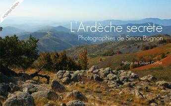 Couverture du livre « Ardèche secrète » de Simon Bugnon aux éditions Septeditions