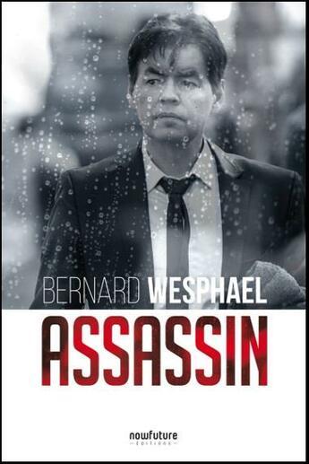 Couverture du livre « Assassin » de Bernard Wesphael aux éditions Now Future