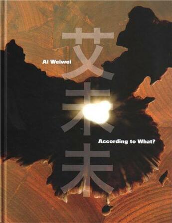 Couverture du livre « Ai Weiwei According To What? /Anglais » de Kerry Brougher aux éditions Prestel