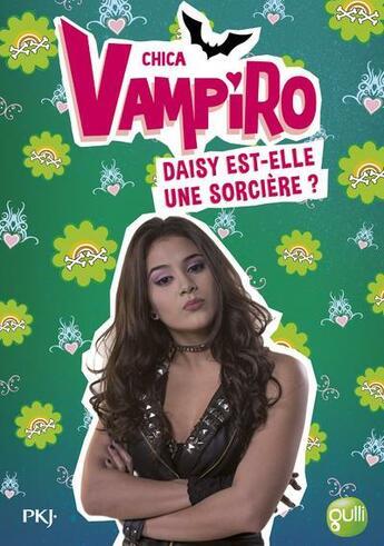 Couverture du livre « Chica Vampiro T.19 ; Daisy est-elle une sorcière ? » de Kidi Bebey aux éditions Pocket Jeunesse