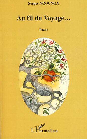 Couverture du livre « Au fil du voyage... » de Serges Ngounga aux éditions L'harmattan