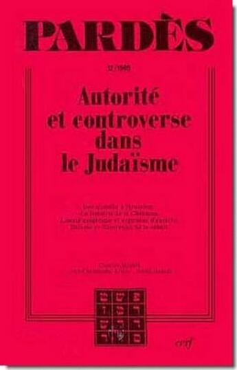 Couverture du livre « Pardes T.12 ; Autorité Et Controverse Dans Le Judaisme T.1 Et T.2 » de Collectif aux éditions Cerf