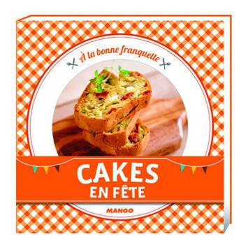 Couverture du livre « Cakes en fête » de Jean Etienne aux éditions Mango