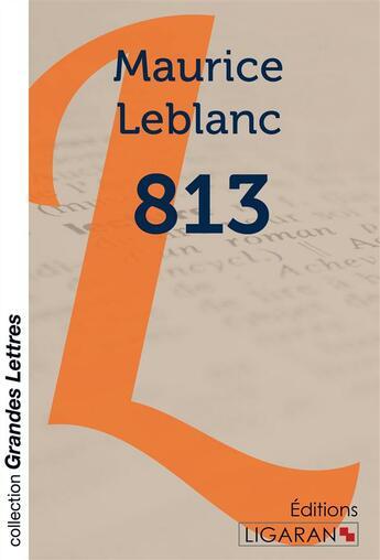 Couverture du livre « 813 Grands Caracteres » de Leblanc M aux éditions Ligaran