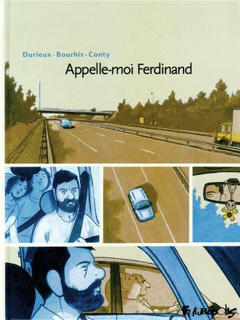 Couverture du livre « Appelle-moi Ferdinand » de Bourhis/Conty/Durieu aux éditions Futuropolis