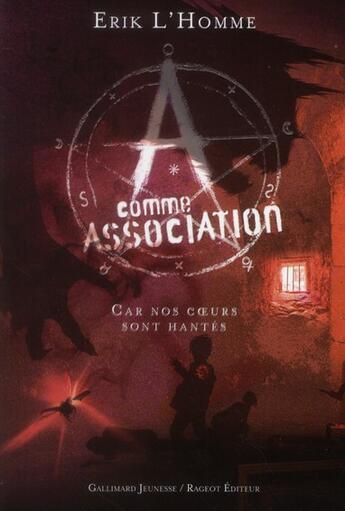 Couverture du livre « A comme association t.7 ; car nos coeurs sont hantés » de Erik L'Homme aux éditions Gallimard-jeunesse