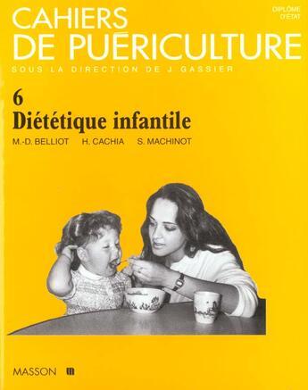 Couverture du livre « Cahiers De Puericulture N6 Dietetique Infantile » de Collectif aux éditions Elsevier-masson