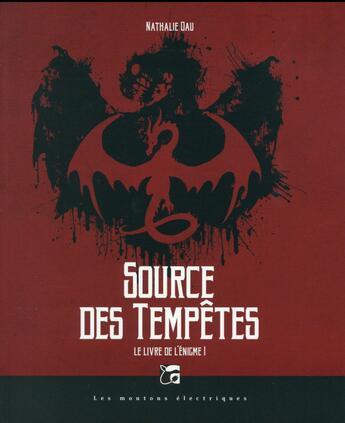 Couverture du livre « Livre de l'enigme t.1 ; source des tempêtes » de Nathalie Dau aux éditions Moutons Electriques
