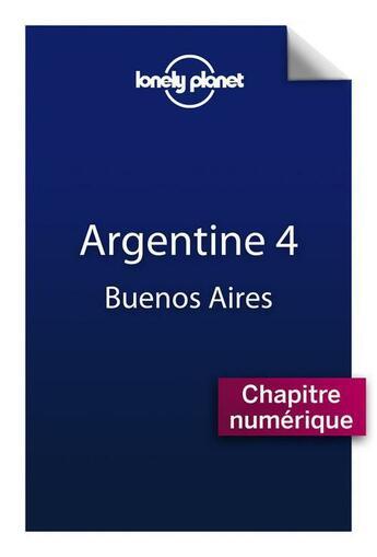 Couverture du livre « Argentine ; Buenos Aires (4e édition) » de Collectif aux éditions Lonely Planet France