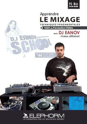 Couverture du livre « Apprendre le mixage avec dj Eanov » de Eanov Dj aux éditions Elephorm