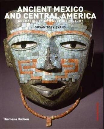 Couverture du livre « Ancient Mexico And Central America (2nd Ed.) /Anglais » de Toby Evans Susan aux éditions Thames & Hudson